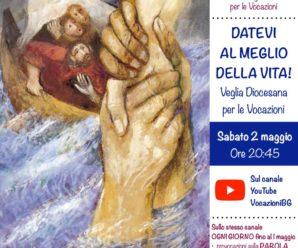 Datevi al meglio della vita – 57a Giornata Mondiale di preghiera per le Vocazioni